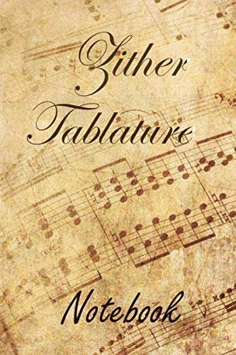 Zither Tablature Notebook: Blank Sheet Music Notebook for Beginner and Advanced Composers Tab Manuscript Paper
