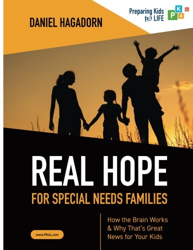 Real Hope for Special Needs Families: How the brain works and why that's great news for your (That Great News)