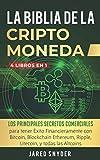 La Biblia Dela Criptomoneda: 4 Libros en 1: Los Principales Secretos Comerciales para tener Exito Financieramente con Bitcoin, Blockchain Ethereum, ... y todas las Altcoins (Spanish Edition)