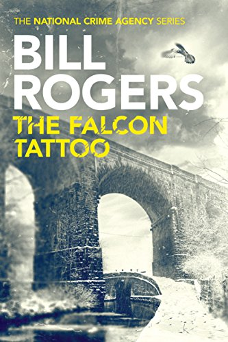 The Falcon Tattoo (The National Crime Agency Book 2)