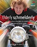 img - for Elderly Schmelderly (52 Brilliant Little Ideas) book / textbook / text book