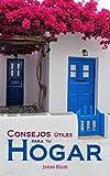 Consejos Utiles para tu hogar (Spanish Edition)
