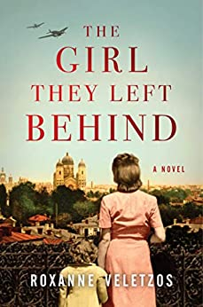 The Girl They Left Behind: A Novel by [Veletzos, Roxanne]