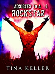 Addicted to a Rockstar, Band 4 (German Edition)