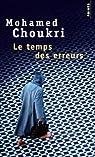 Le temps des erreurs par Choukri