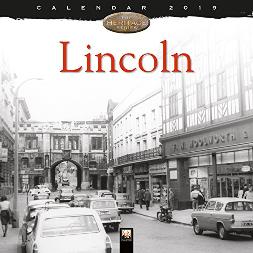 Lincoln Heritage Wall Calendar 2019 (Art Calendar) Flame Tree Publishing