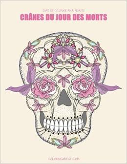 dia de los muertos livre de coloriage pour adultes dition minuit illustrations sur un fond noir le jour des morts crnes mexicains french edition