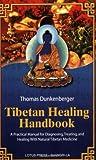 Tibetian Healing Handbook, Thomas Dunkenberger, 0914955667
