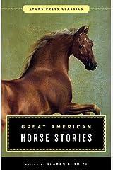 Great American Horse Stories: Lyons Press Classics Paperback