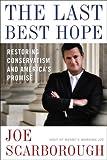 The Last Best Hope, Joe Scarborough, 0307463699