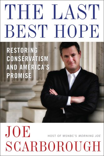 The Last Best Hope by Joe Scarborough