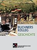 Buchners Kolleg Geschichte – Ausgabe Niedersachsen Abitur 2014/2015 / Buchners Kolleg Geschichte Nds Abitur 2019