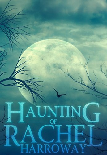 - The Haunting of Rachel Harroway- Book 2