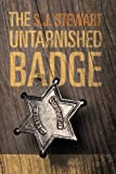 The Untarnished Badge, S. J. Stewart, 1611097665