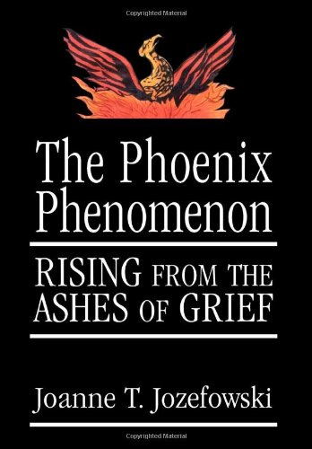 The Phoenix Phenomenon: Rising from the Ashes of Grief by Brand: Jason Aronson, Inc.