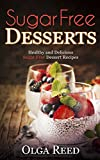 Sugar Free Desserts: Healthy and Delicious Sugar Free Dessert Recipes