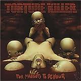 For Maggots to Devour by Torture Killer