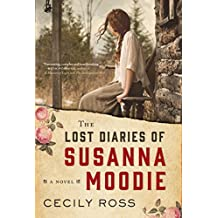 The Lost Diaries of Susanna Moodie: A Novel