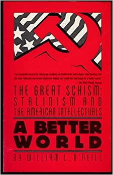 A Better World-The Great Schism: Stalinism and the American Intellectuals (Touchstone Books (Paperback))