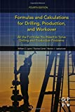 img - for Formulas and Calculations for Drilling, Production, and Workover, Fourth Edition: All the Formulas You Need to Solve Drilling and Production Problems by William C. Lyons (2015-12-17) book / textbook / text book