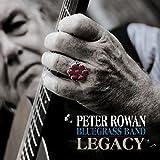 Peter Rowan Bluegrass Band: Legacy