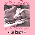 My Face for the World to See | Liz Renay