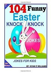 104 Funny Easter Knock Knock Jokes: Jokes for Kids