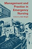 Management and Practice in Emergency Nursing, Wright, Bob, 0709952422