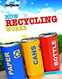 How Recycling Works, Geoff Barker, 1433995654