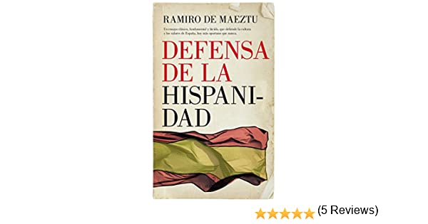 Defensa de la Hispanidad (Pensamiento político): Amazon.es: De Maeztu, Ramiro: Libros