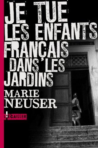 Je tue les enfants français dans les jardins Marie Neuser