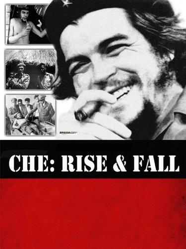 Che  Rise   Fall
