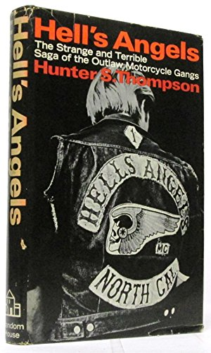 By Hunter S. Thompson Hell's Angels: The Strange and Terrible Saga of the Outlaw Motorcycle Gangs [Hardcover]