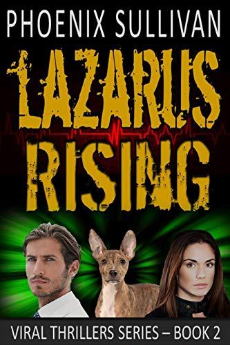 Lazarus Rising (Viral Thrillers Book 2) by [Sullivan, Phoenix]
