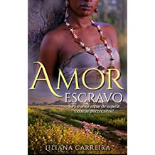 Amor Escravo: Será o amor capaz de ultrapassar todos os preconceitos?