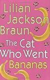 The Cat Who Went Bananas, Lilian Jackson Braun, 0399152245