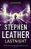 Lastnight, Stephen Leather, 144474268X