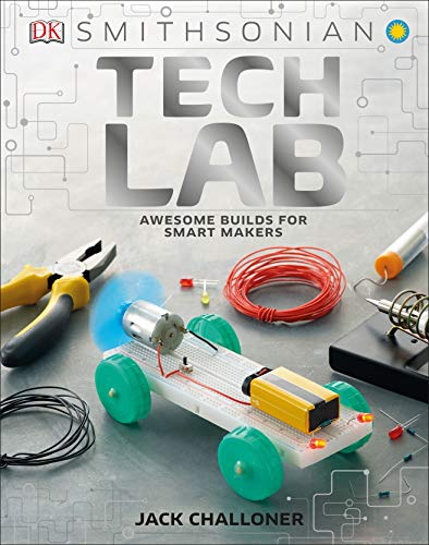 Tech Lab: Awesome Builds for Smart Makers (Maker Lab)