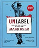 Unlabel: Selling You Without Selling Out by Marc Ecko (5-May-2015) Paperback