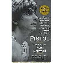 Pistol: The Life of Pete Maravich