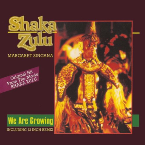 We Are Growing Theme From Shaka Zulu By Margaret Singana