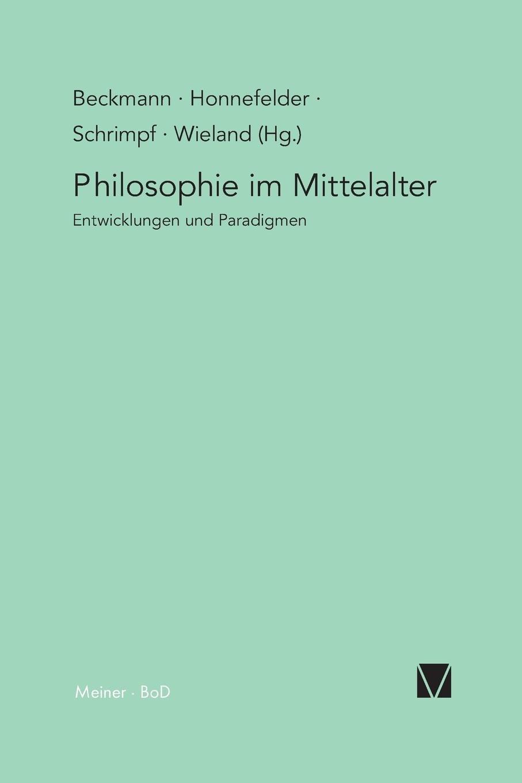 Philosophie im Mittelalter: Entwicklungslinien und Paradigmen