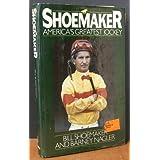 Shoemaker: America's Greatest Jockey