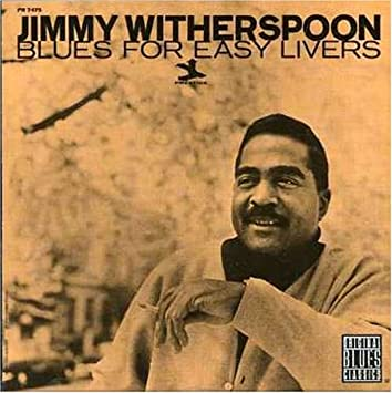 Image result for jimmy witherspoon blues for easy livers