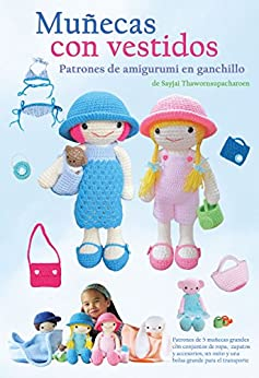 Muñecas con vestidos: Patrones de amigurumi en ganchillo (Patrones de