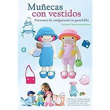 Muñecas con vestidos: Patrones de amigurumi en ganchillo (Patrones de amigurumi en ganchillo de Sayjai nº 3) (Spanish Edition)