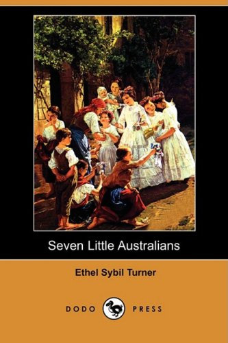 Read Online Seven Little Australians (Dodo Press) pdf