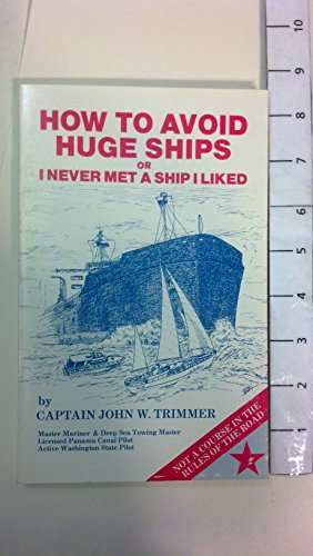 How to Avoid Huge Ships: Or I Never Met a Ship I ()
