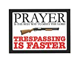 Prayer Is The Best Way To Meet The Lord Trespassing Is Faster Sign - Aluminum Metal