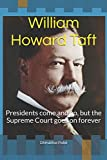 William Howard Taft: Presidents come and go, but the Supreme Court goes on forever